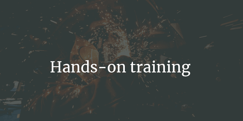 Gain experience through hands-on training